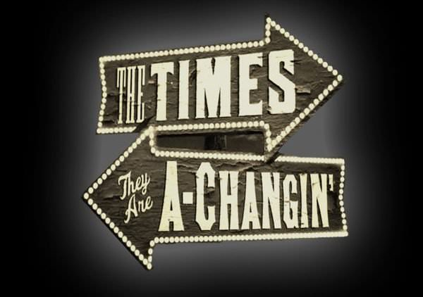 The times they are a-changing